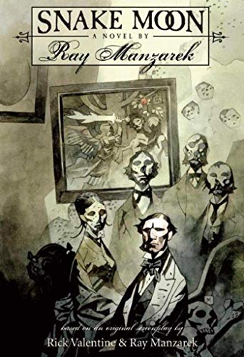 Snake Moon: A Novel [SIGNED LIMITED EDITION]: Manzarek, Ray; Mike Mignola (Illustrator)