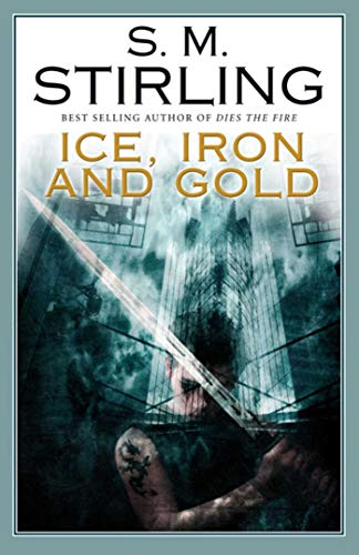 ICE, IRON AND GOLD: Stirling, S. M.