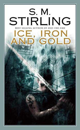 9781597801164: Ice, Iron and Gold