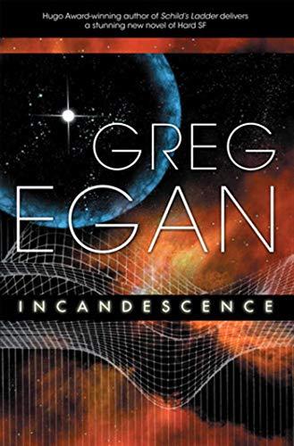 INCANDESCENCE: Egan, Greg.