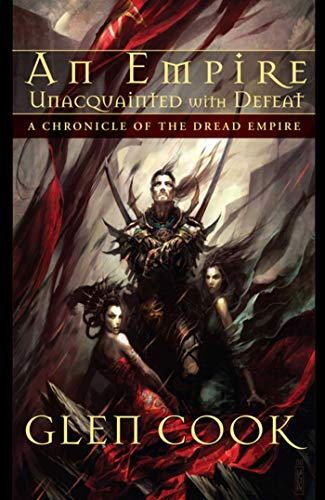 9781597801409: An Empire Unacquainted with Defeat: A Chronicle of the Dread Empire