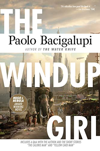9781597801584: The Windup Girl