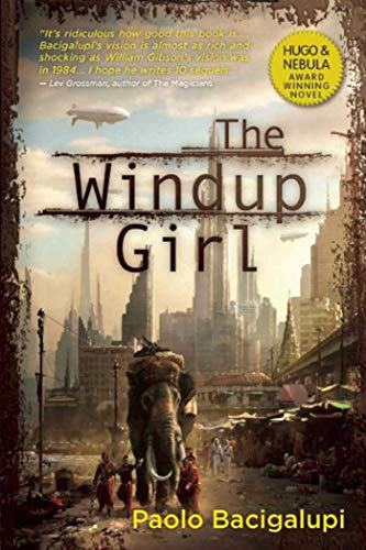 The Windup Girl *SIGNED*: Bacigalupi, Paolo