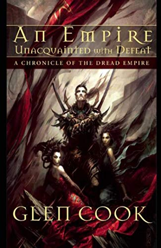 9781597801881: An Empire Unacquainted with Defeat: A Chronicle of the Dread Empire