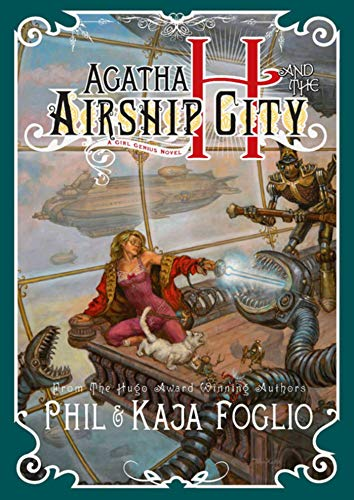 9781597802116: Agatha H. and the Airship City (Girl Genius Novels (Hardcover))