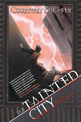 The Tainted City (The Shattered Sigil): Schafer, Courtney