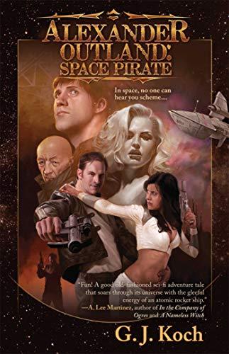 Alexander Outland: Space Pirate: G. J. Koch