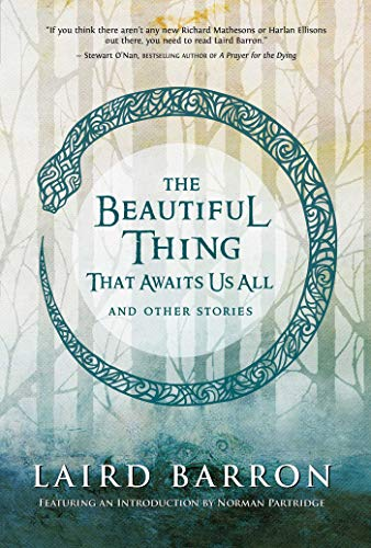 9781597804677: The Beautiful Thing That Awaits Us All: Stories
