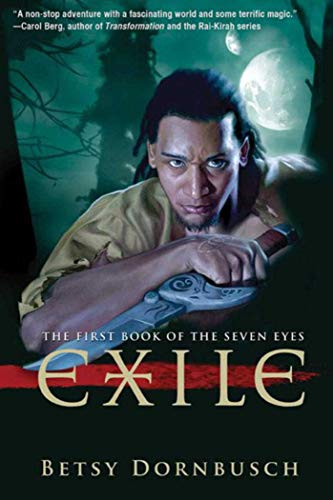 9781597805063: Exile: The First Book of the Seven Eyes (Books of the Seven Eyes)