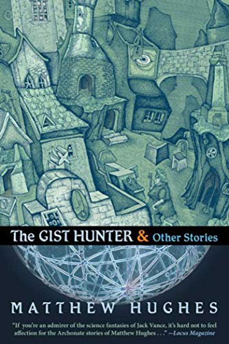 The Gist Hunter & Other Stories: Hughes, Matthew