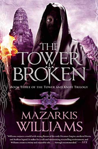 The Tower Broken (Tower and Knife Trilogy): Williams, Mazarkis