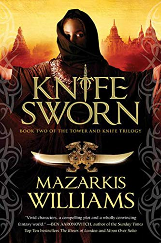9781597805476: Knife Sworn: Book Two of the Tower and Knife Trilogy