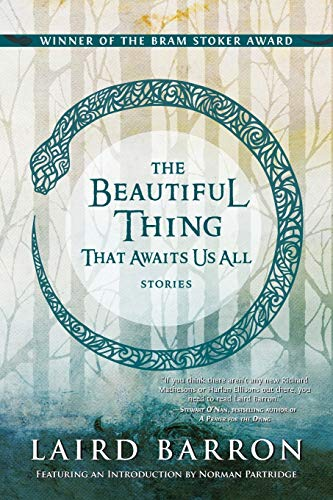9781597805537: The Beautiful Thing That Awaits Us All: Stories