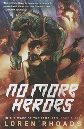 No More Heroes: In the Wake of the Templars Book Three: Rhoads, Loren