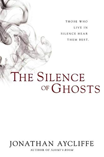 9781597808569: The Silence of Ghosts: A Novel