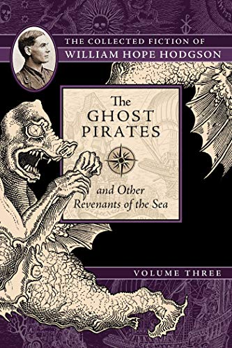 9781597809412: The Ghost Pirates and Other Revenants of the Sea: The Collected Fiction of William Hope Hodgson, Volume 3