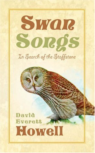Swan Songs-In Search of the Staffstone: David Everett Howell