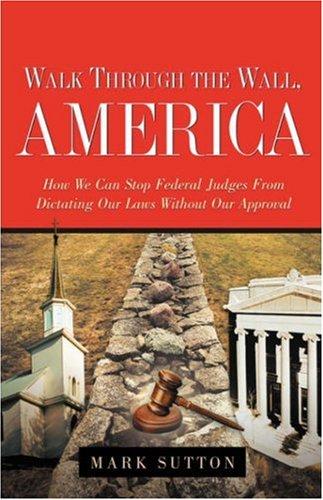 Walk Through the Wall, America (1597811165) by Sutton, Mark