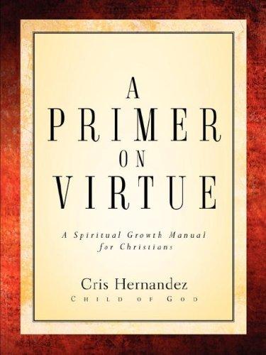A Primer on Virtue: Hernandez, Cris