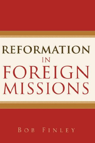 9781597811583: Reformation in Foreign Missions