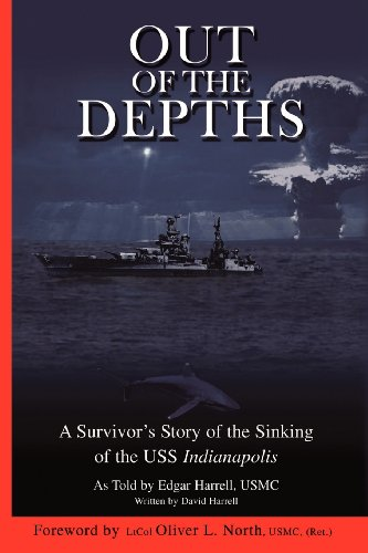 Out of the Depths : A Survivor's Story of the Sinking of the USS Indianapolis: Harrell, David ...