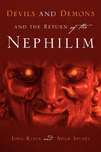 9781597811842: Devils and Demons and the Return of the Nephilim