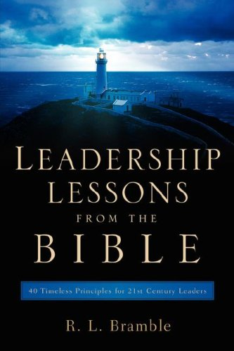 Leadership Lessons From The Bible: R. L. Bramble