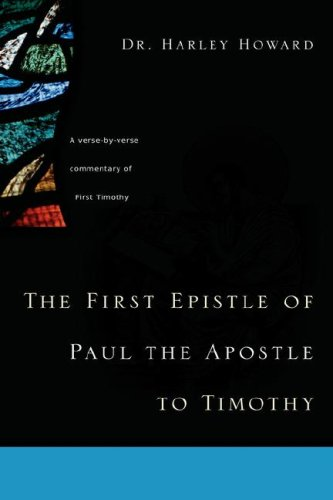 The First Epistle of Paul the Apostle to Timothy: Harley Howard