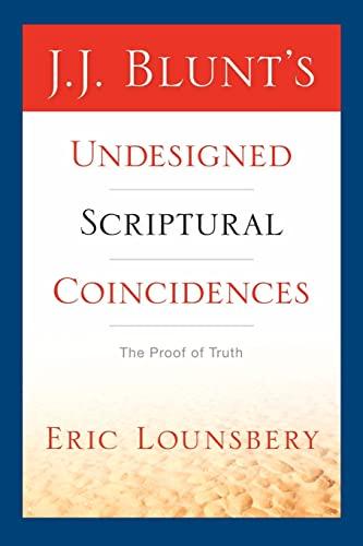 9781597812740: J. J. BLUNT'S UNDESIGNED SCRIPTURAL COINCIDENCES