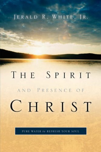 9781597813242: The Spirit and Presence of Christ