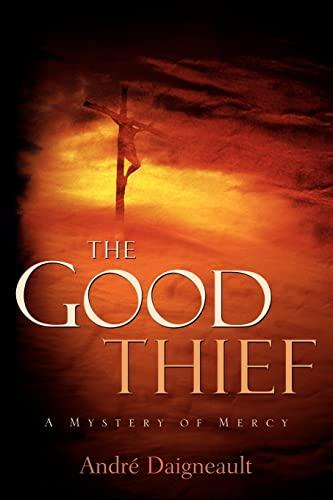 9781597813587: The Good Thief