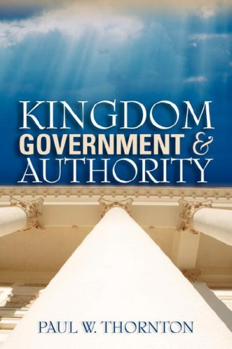 Kingdom Government Authority: Paul W Thornton