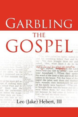 9781597814027: Garbling the Gospel