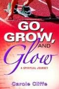 Go, Grow, and Glow: Carole Cliffe