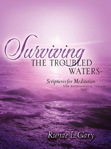 Surviving the Troubled Waters-Scriptures for Meditation (NIV): Runae L Gary