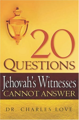 9781597815079: 20 Questions Jehovah's Witnesses Cannot Answer