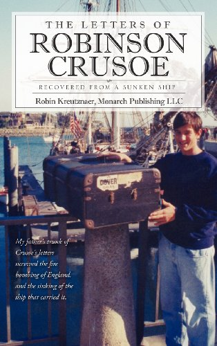 The Letters of Robinson Crusoe: Kreutznaer, Robin