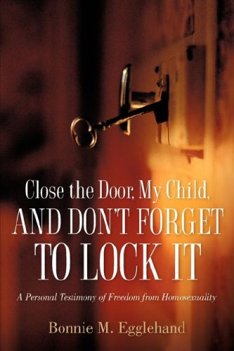 9781597815703: CLOSE THE DOOR, MY CHILD, AND DON'T FORGET TO LOCK IT