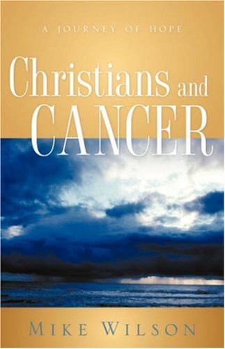Christians and Cancer: Wilson, Mike
