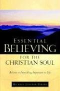9781597815963: Essential Believing for the Christian Soul