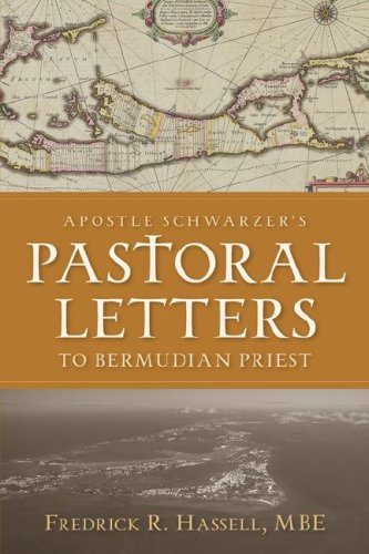 Apostle Schwarzer's Pastoral Letters to Bermudian Priest: Fredrick, R. Hassell