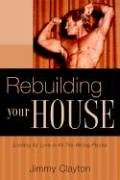 Rebuilding Your House: Jimmy Clayton
