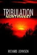 Tribulation Northwest (9781597816847) by Rich Johnson