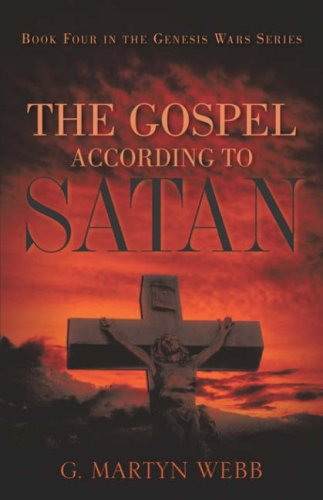 The Gospel According to Satan: G. Martyn Webb