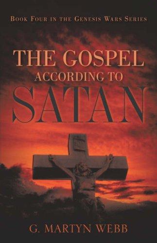 The Gospel According to Satan: G. Martyn Webb