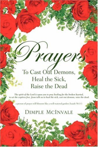 9781597817356: Prayers: To Cast Out Demons, Heal the Sick, Raise the Dead
