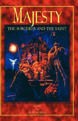 Majesty: The Sorcerer and the Saint: Murray, D. W.