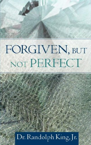 Forgiven, But Not Perfect: Jr. Randolph King