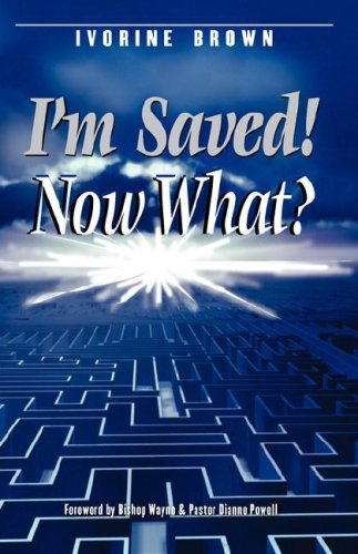 9781597818926: I'm Saved! Now What?