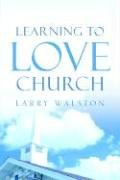 Learning to Love Church: Walston, Larry